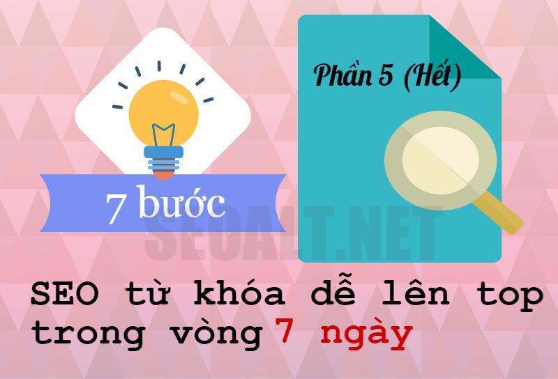 7 bước để SEO từ khóa dễ lên top trong vòng 7 ngày – Phần 5 (Hết)