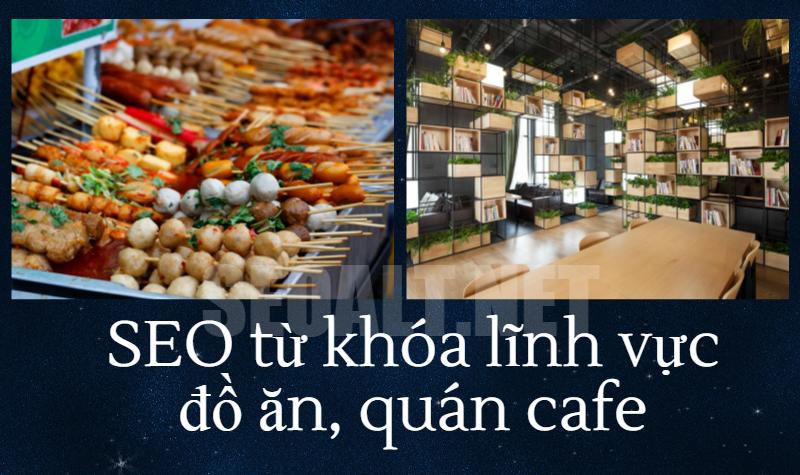 Quy trình SEO từ khóa thuộc lĩnh vực đồ ăn, quán cafe